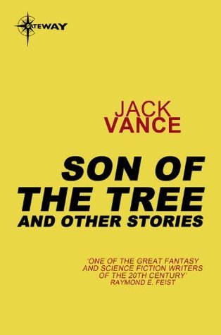Son of the Tree and Other Stories Jack Vance
