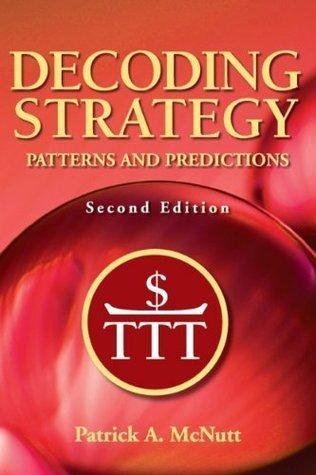 Decoding Strategy - Patterns & Predictions  by  Patrick A. McNutt