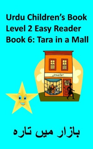 Tara in a Mall (Urdu Childrens Book Level 2 Easy Reader) Archit Verma