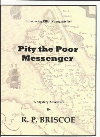 Pity the poor messenger  by  Robert Briscoe