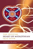 The Official Heart of Midlothian Quiz Book  by  Chris Cowlin