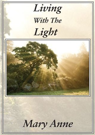 Living With The Light  by  Mary Anne