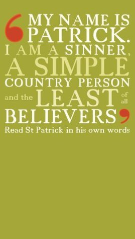 My Name is Patrick  by  St Patrick