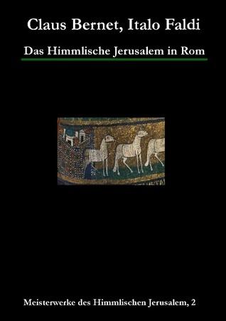 Das Himmlische Jerusalem in Rom: Meisterwerke des Himmlischen Jerusalem, 2  by  Italo Faldi