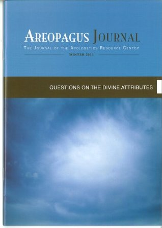 Questions on the Divine Attributes.The Areopagus Journal of the Apologetics Resource Center. Volume 11, Number 1.  by  Steven B. Cowan