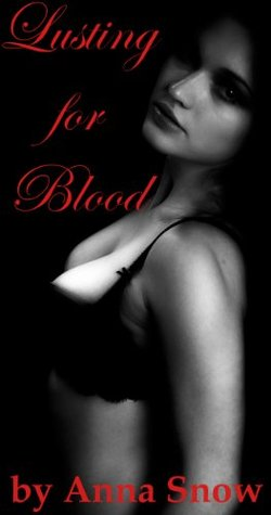 Lusting for Blood  by  Anna Snow