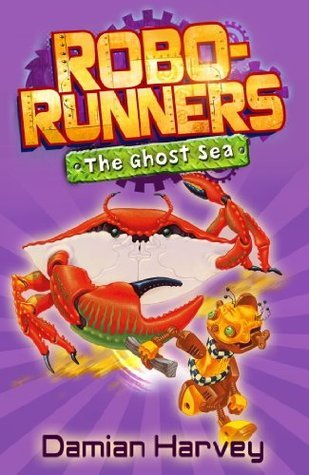 Robo-Runners: 05 The Ghost Sea  by  Damian Harvey
