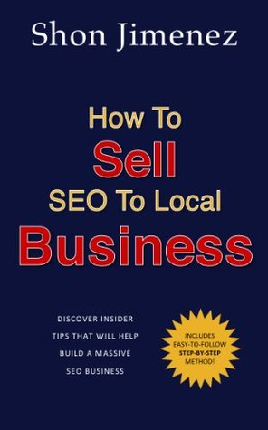 How To Sell SEO To Local Business  by  Shon Jimenez