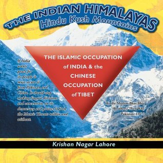 The Islamic Occupation of India and the Chinese Occupation of Tibet : Hindu-Muslim Bhai-Bhai (Brothers) Then Why Pakistan: 1947? Krishan Nagar Lahore