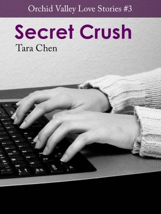 Secret Crush  by  Tara Chen
