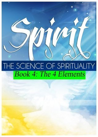 Spirit Book 4: The 4 Elements  by  Mauro Neaus