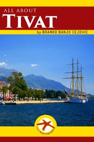 all about TIVAT  by  Branko Banjo Cejovic
