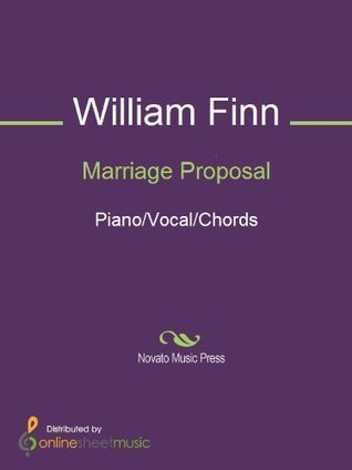 Marriage Proposal  by  William Finn