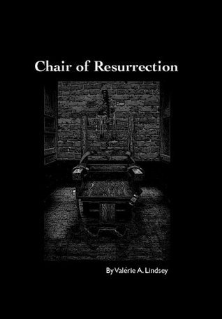 Chair of Resurrection  by  Valerie Lindsey