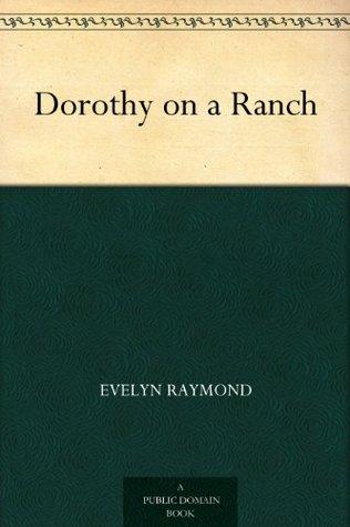 Dorothy On A Ranch Evelyn Raymond