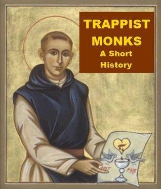 Trappist Monks - A Short History Edmond M. Obrecht