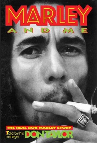 Marley And Me: The Real Bob Marley Story  by  Don Taylor