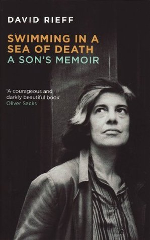 Swimming In A  Sea Of Death: A Sons Memoir  by  David Rieff