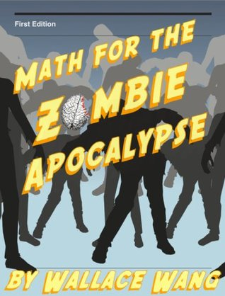 Math for the Zombie Apocalypse  by  Wallace Wang
