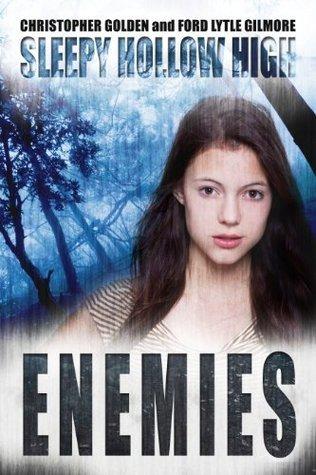 Enemies (Sleepy Hollow High #4)  by  Christopher Golden