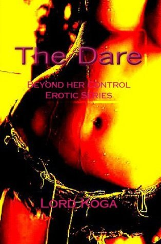 The Dare  by  Lord Koga