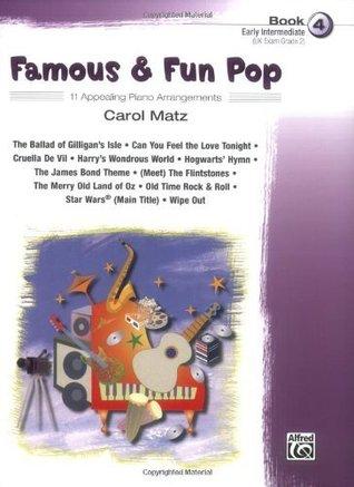 Famous & Fun Pop,  Book 4 (Early Intermediate): 11 Appealing Piano Arrangements  by  Carol Matz