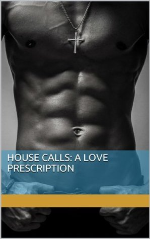 House Calls: A Love Prescription  by  M. Jin