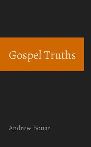 Gospel Truths Andrew Bonar