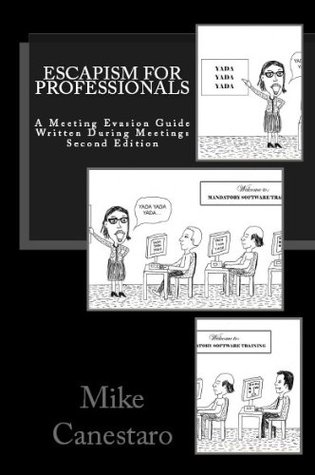 Escapism for Professionals  by  Mike Canestaro