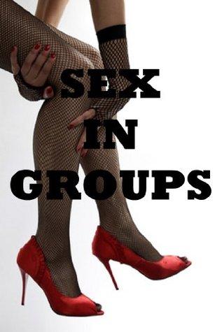 SEX IN GROUPS: Five Group Sex Erotica Stories Veronica Halstead
