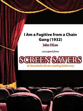 I Am a Fugitive from a Chain Gang (1932): Warner Brothers and Social Concern John DiLeo