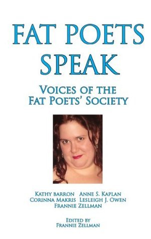 Fat Poets Speak: Voices of the Fat Poets Society  by  Kathy Barron