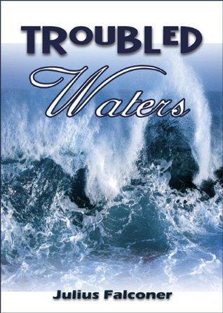 Troubled Waters (Julius Falconer Series) Julius Falconer