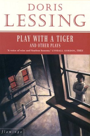 Play With a Tiger and Other Plays  by  Doris Lessing