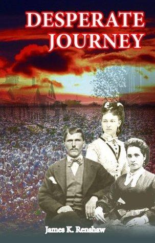 Desperate Journey  by  James K. Renshaw