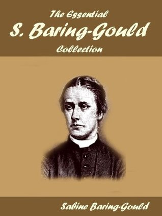 The Essential S. Baring-Gould Collection  by  Sabine Baring-Gould