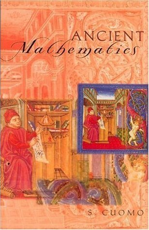 Ancient Mathematics (Sciences of Antiquity Series)  by  S. Cuomo