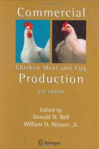 Commercial Chicken Meat and Egg Production  by  Donald D. Bell