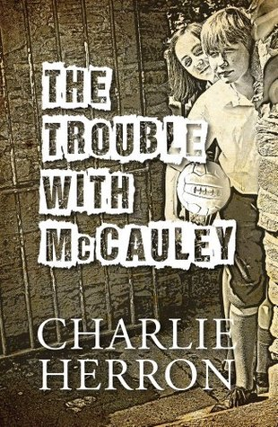 The Trouble With McCauley  by  Charlie Herron