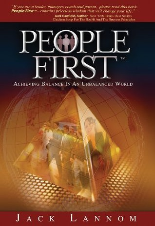 People First - Achieving Balance in an Unbalanced World  by  Jack Lannom