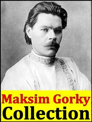 Maksim Gorky, Collection  by  Maxim Gorky