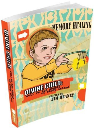Divine Child: evil vs. the angels of Stony Island  by  Jim Heaney