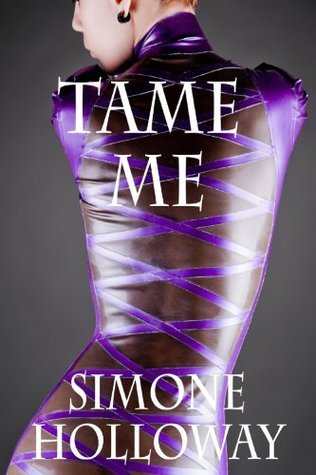 Tame Me 5  by  Simone Holloway