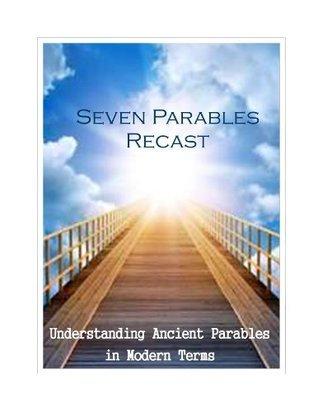 Seven Parables Recast David Cunningham