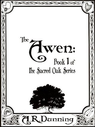 The Awen:  Book One of The Sacred Oak Series Rebecca Dunning