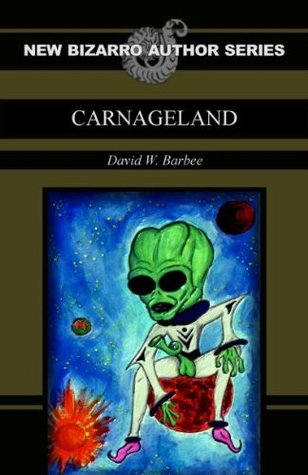 Carnageland  by  David W. Barbee