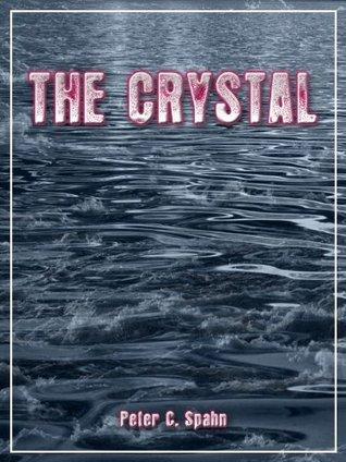 The Crystal Peter C. Spahn