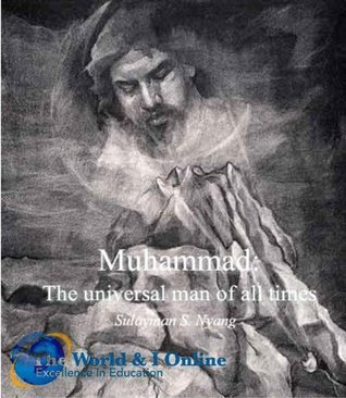 Muhammad: The Universal Man of All Times Sulayman S. Nyang