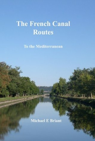 French Canal Routes to the Mediterranean 11th edition  by  Michael Briant