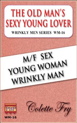 WM-16 The Old Mans Sexy Young Lover  by  Colette Fry